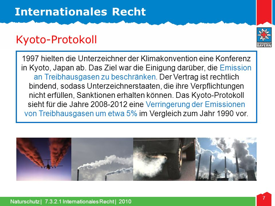Naturschutz | 7 Kyoto-Protokoll 1997 hielten die Unterzeichner der Klimakonvention eine Konferenz in Kyoto, Japan ab. Das Ziel war die Einigung darübe