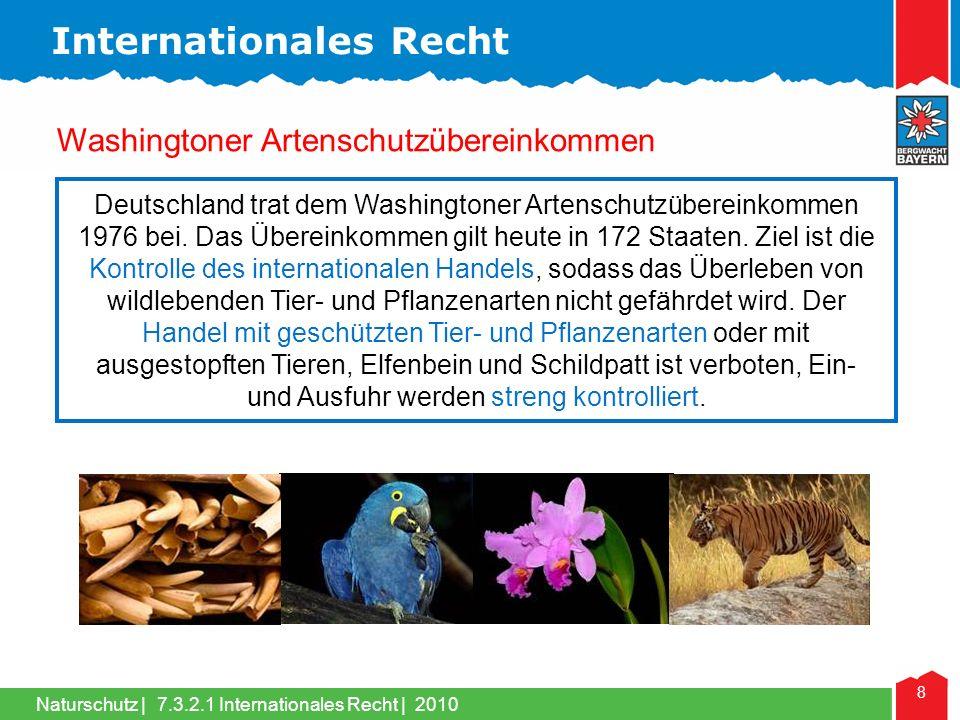 Naturschutz | 8 Washingtoner Artenschutzübereinkommen Deutschland trat dem Washingtoner Artenschutzübereinkommen 1976 bei. Das Übereinkommen gilt heut