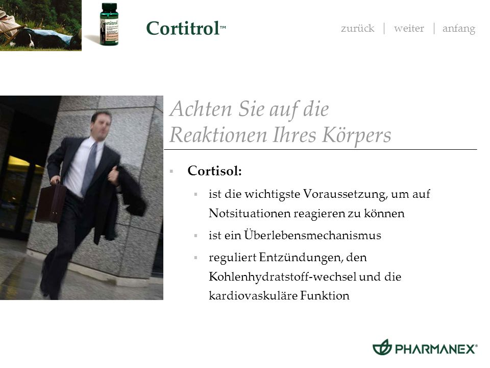 zurückweiteranfang Cortitrol Die allzu häufige Ausschüttung von Cortisol als Reaktion auf tägliche Stresssituationen kann jedoch negative Auswirkungen auf Ihre Gesundheit haben.