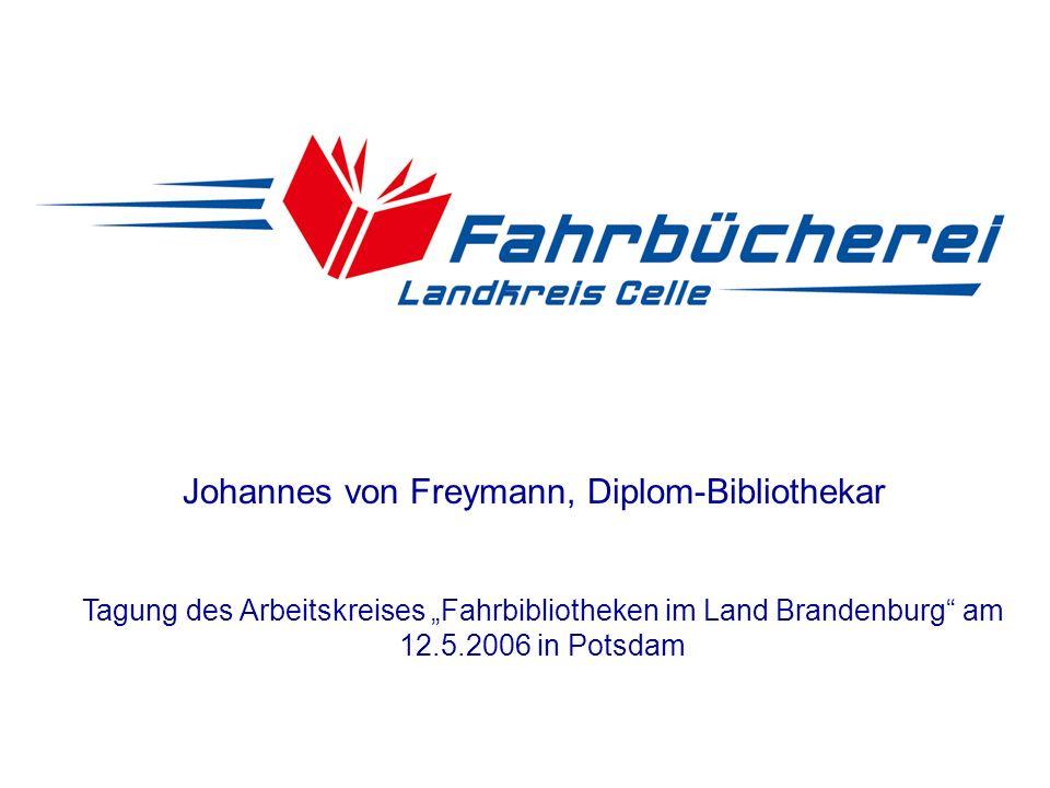 Johannes von Freymann, Diplom-Bibliothekar Tagung des Arbeitskreises Fahrbibliotheken im Land Brandenburg am 12.5.2006 in Potsdam