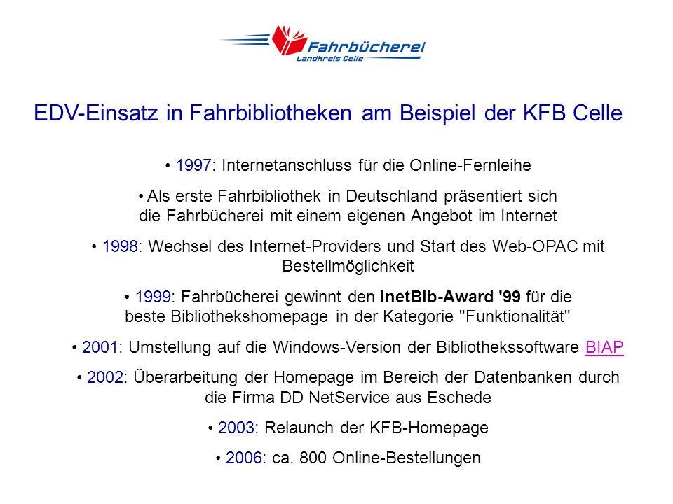 EDV-Einsatz in Fahrbibliotheken am Beispiel der KFB Celle 1991: Beginn der EDV-Erfassung des Bestandes Planung eines neuen Fahrzeuges mit EDV-Tauglich