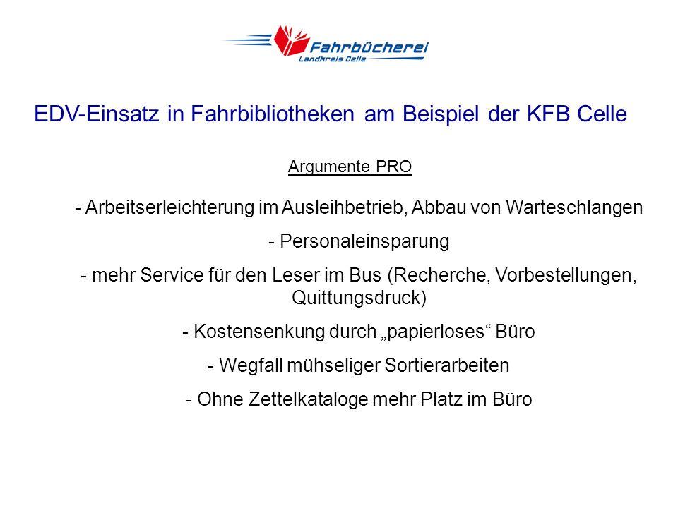 EDV-Einsatz in Fahrbibliotheken am Beispiel der KFB Celle 1997: Internetanschluss für die Online-Fernleihe Als erste Fahrbibliothek in Deutschland prä