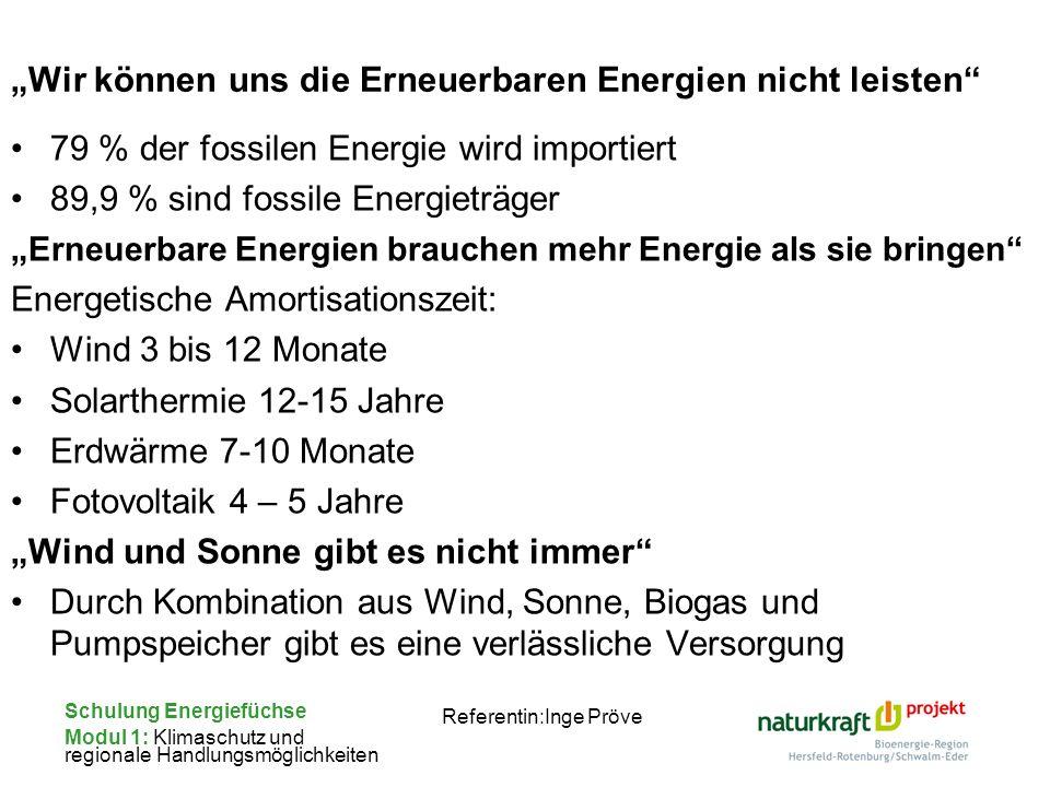 Schulung Energiefüchse Modul 1: Klimaschutz und regionale Handlungsmöglichkeiten Referentin:Inge Pröve 79 % der fossilen Energie wird importiert 89,9
