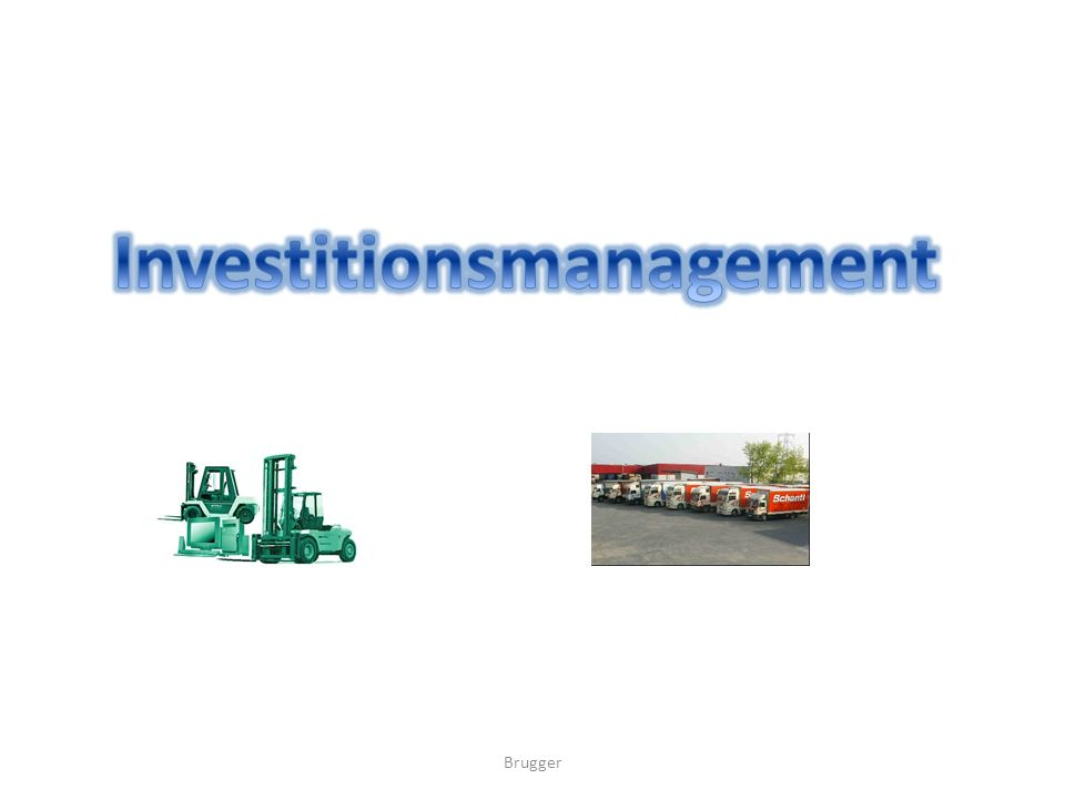 Investition: = Verwendung von finanziellen Mitteln zu Beschaffung von Anlagevermögen (Ge- bäude, Maschinen, Fuhrpark) und/oder Umlaufvermögen (Vorräte, Wertpapiere) Geldkapital wird umgewandelt zu Produktionsgütern.