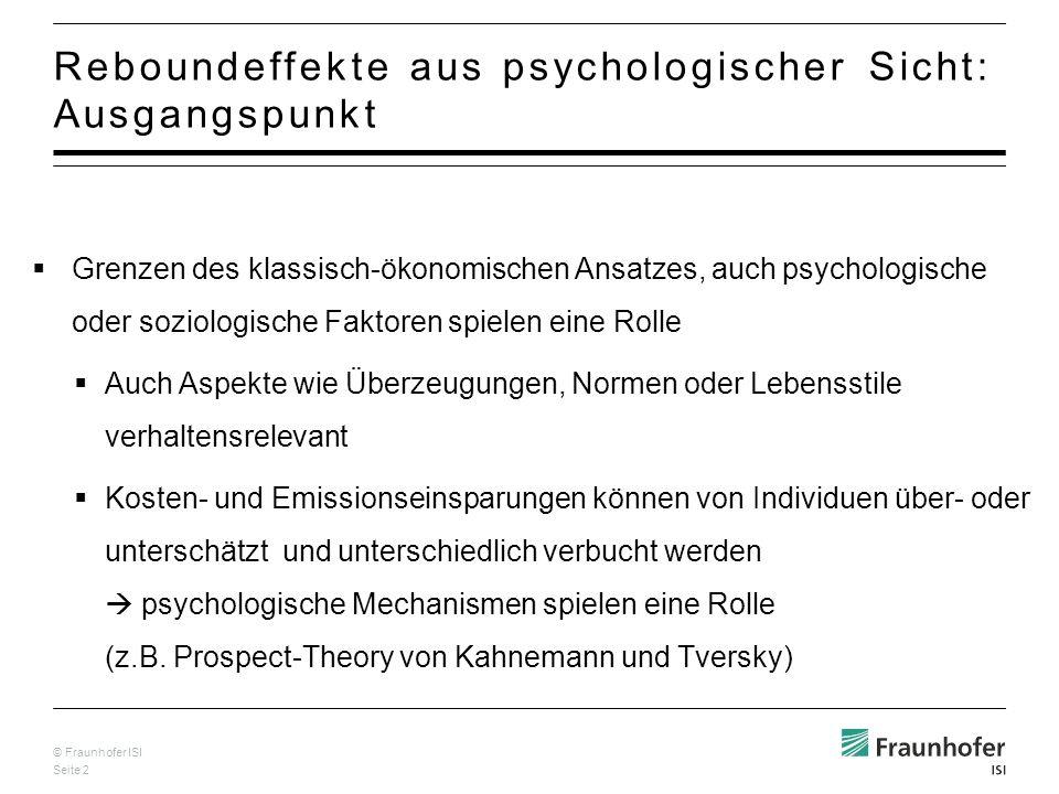 © Fraunhofer ISI Seite 3 Reboundeffekte aus psychologischer Sicht: Beispiele.