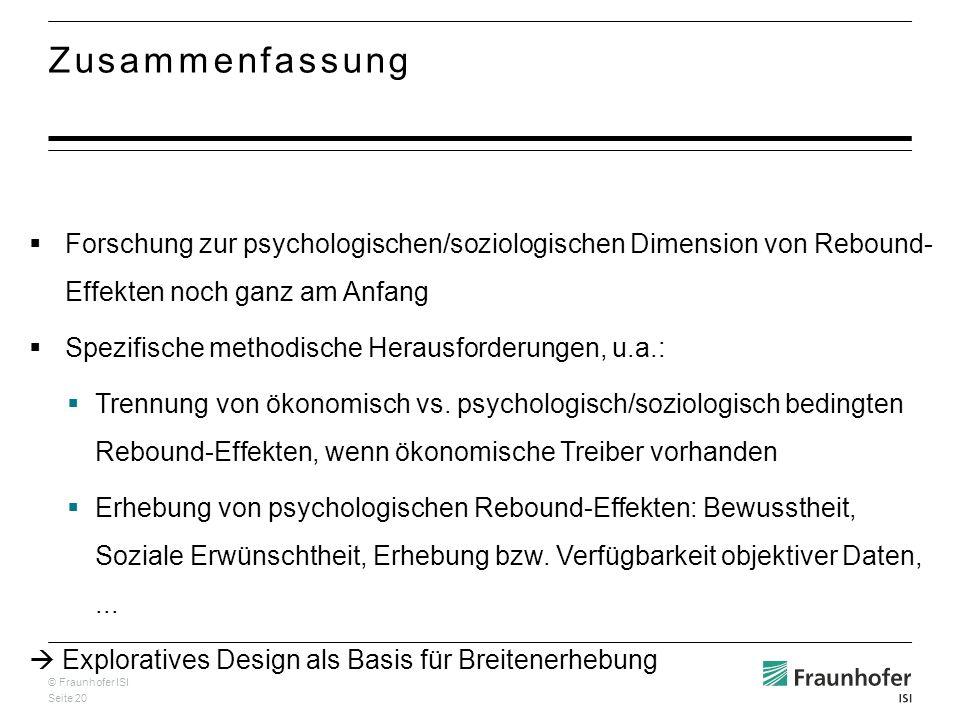 © Fraunhofer ISI Seite 20 Zusammenfassung Forschung zur psychologischen/soziologischen Dimension von Rebound- Effekten noch ganz am Anfang Spezifische methodische Herausforderungen, u.a.: Trennung von ökonomisch vs.