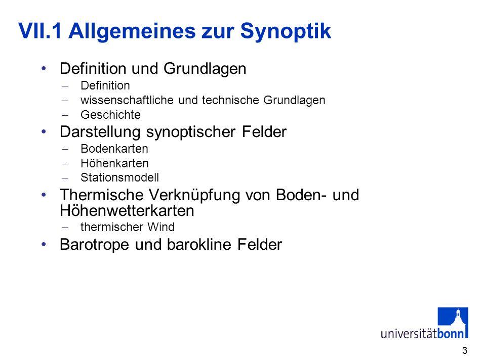 3 VII.1 Allgemeines zur Synoptik Definition und Grundlagen Definition wissenschaftliche und technische Grundlagen Geschichte Darstellung synoptischer