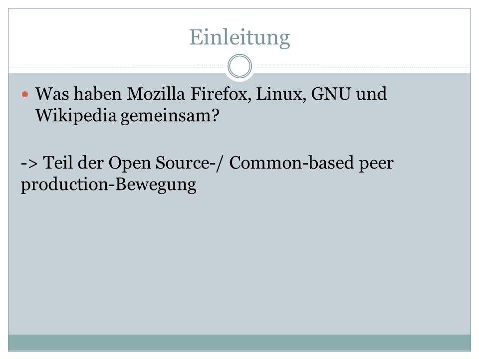 Einleitung Was haben Mozilla Firefox, Linux, GNU und Wikipedia gemeinsam.