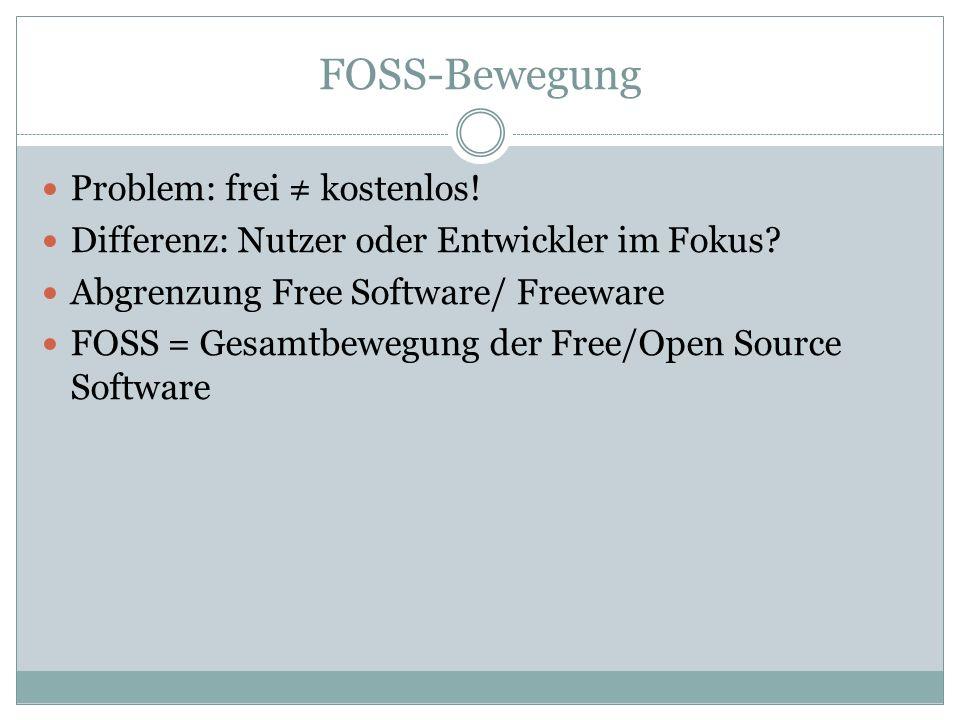 FOSS-Bewegung Problem: frei kostenlos. Differenz: Nutzer oder Entwickler im Fokus.