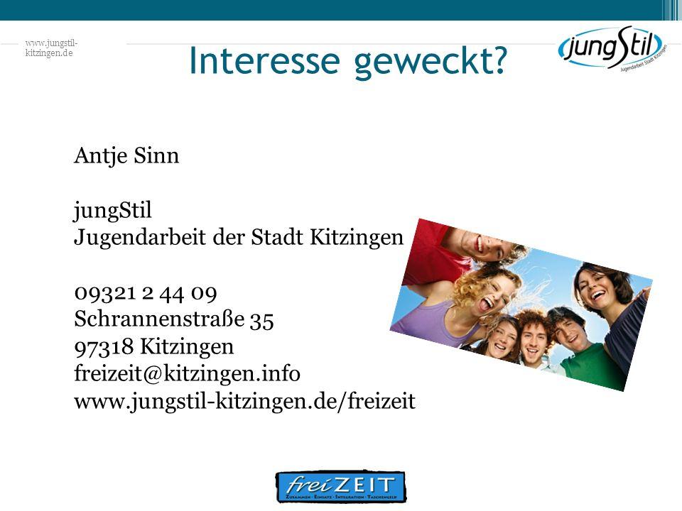 www.jungstil- kitzingen.de Interesse geweckt? Antje Sinn jungStil Jugendarbeit der Stadt Kitzingen 09321 2 44 09 Schrannenstraße 35 97318 Kitzingen fr