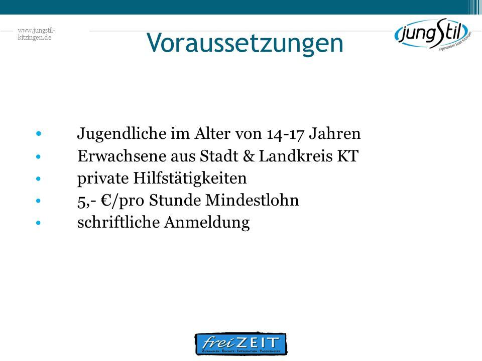 www.jungstil- kitzingen.de Voraussetzungen Jugendliche im Alter von 14-17 Jahren Erwachsene aus Stadt & Landkreis KT private Hilfstätigkeiten 5,- /pro