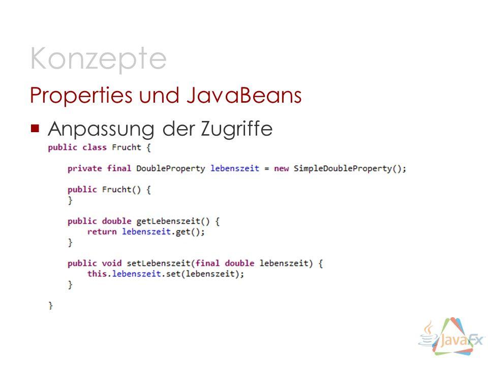 Anpassung der Zugriffe Properties und JavaBeans Konzepte