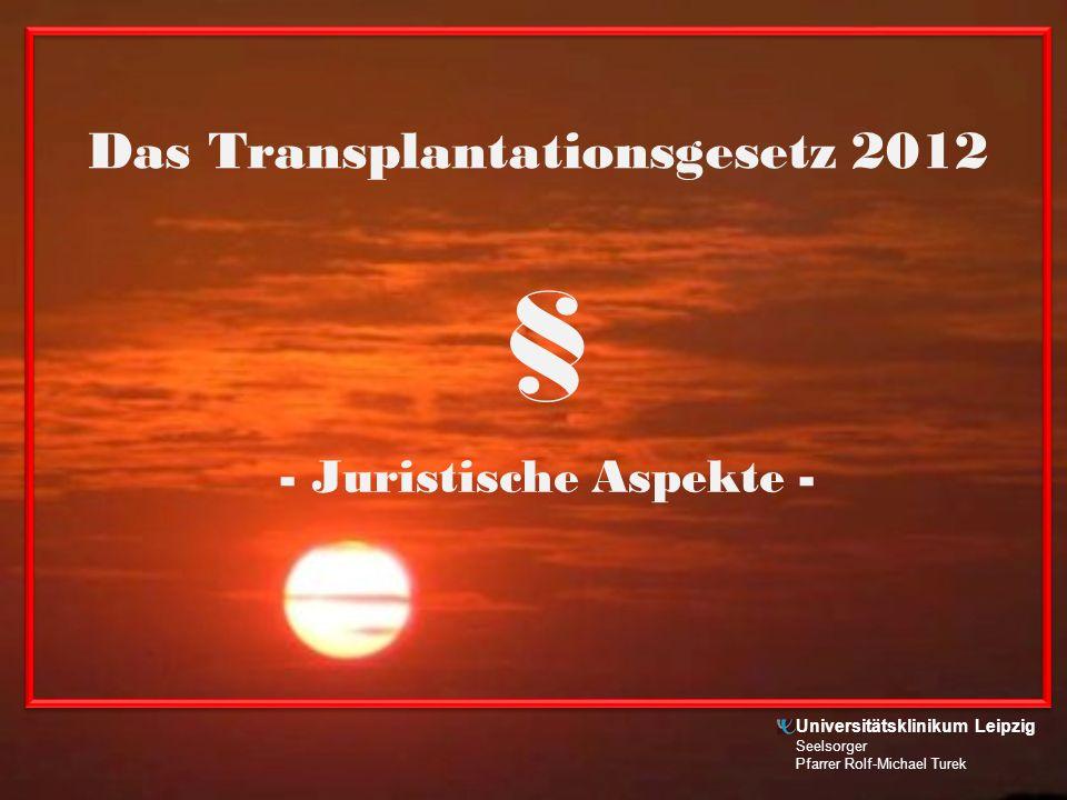 Zielsetzung(en) der Organtransplantation Eine Organtransplantation dient dem Ersatz eines irreversibel geschädigten, ungenügend funktionierenden Organs.