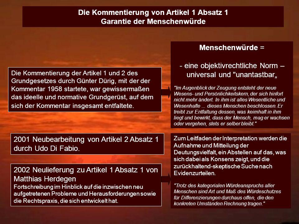 Die Kommentierung der Artikel 1 und 2 des Grundgesetzes durch Günter Dürig, mit der der Kommentar 1958 startete, war gewissermaßen das ideelle und nor