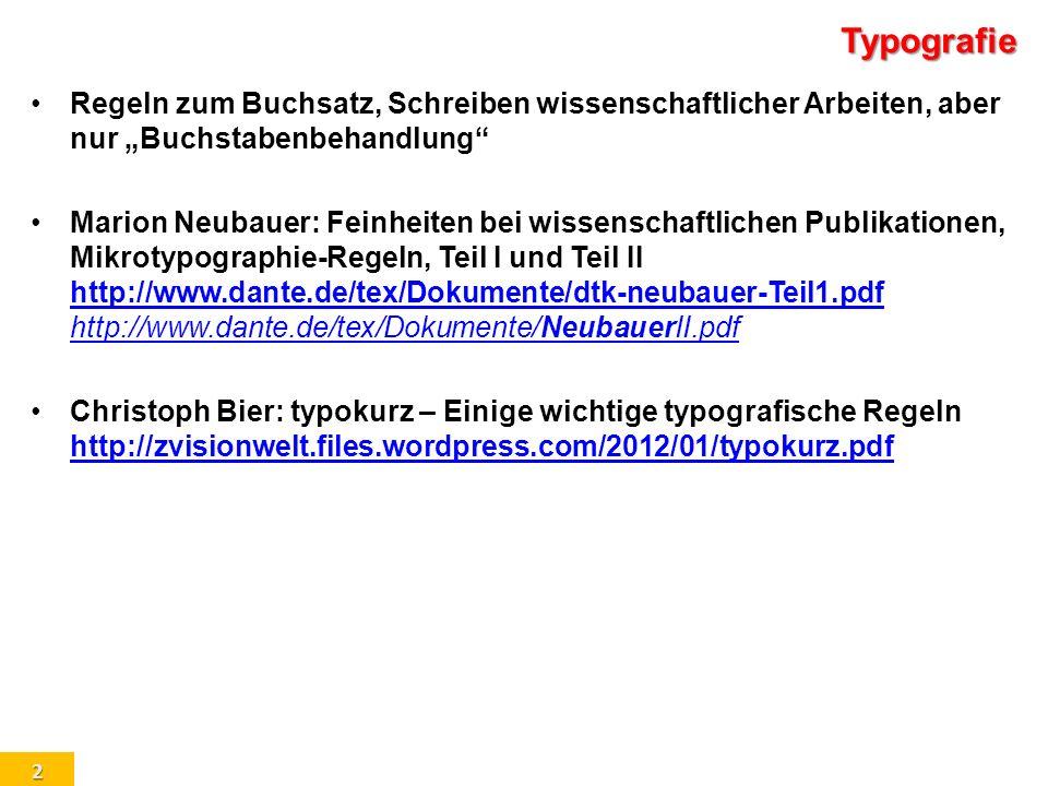 2 Typografie Regeln zum Buchsatz, Schreiben wissenschaftlicher Arbeiten, aber nur Buchstabenbehandlung Marion Neubauer: Feinheiten bei wissenschaftlic