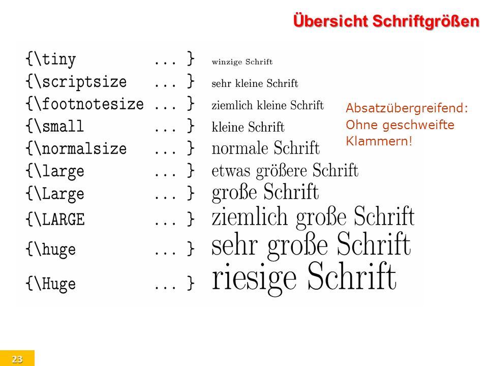 23 Übersicht Schriftgrößen Absatzübergreifend: Ohne geschweifte Klammern!