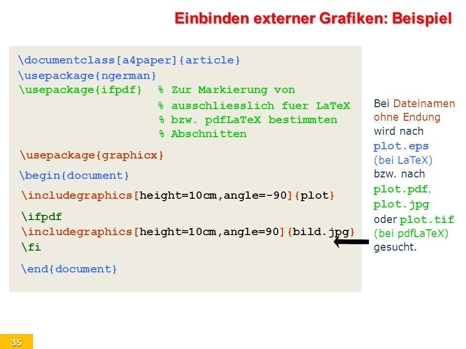35 \documentclass[a4paper]{article} \usepackage{ngerman} \begin{document} Bei Dateinamen ohne Endung wird nach plot.eps (bei LaTeX) bzw. nach plot.pdf