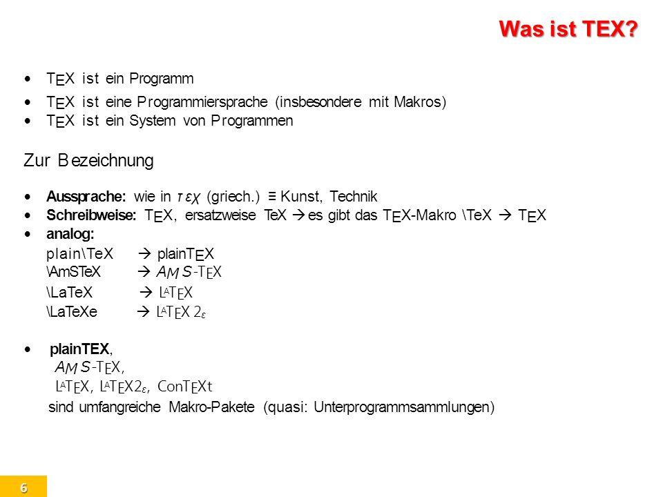 6 Suchen Abbruch VorherigeN¨achsteLetzte T E X ist ein Programm T E X ist eine Programmiersprache (insbesondere mit Makros) T E X ist ein System von P