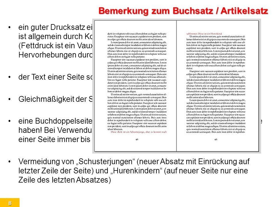 8 Bemerkung zum Buchsatz / Artikelsatz ein guter Drucksatz eines wissenschaftlichen Textes als auch Buchtext ist allgemein durch Kompaktheit !! ausgez
