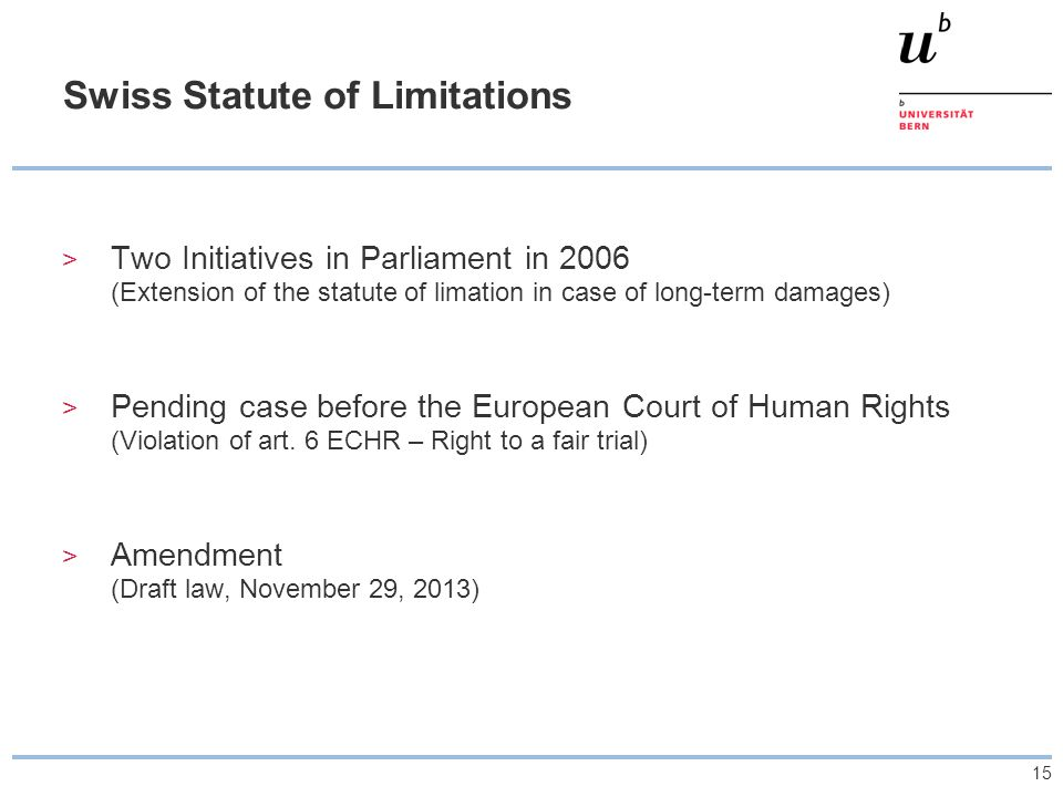 15 Swiss Statute of Limitations > Two Initiatives in Parliament in 2006 (Extension of the statute of limation in case of long-term damages) > Pending
