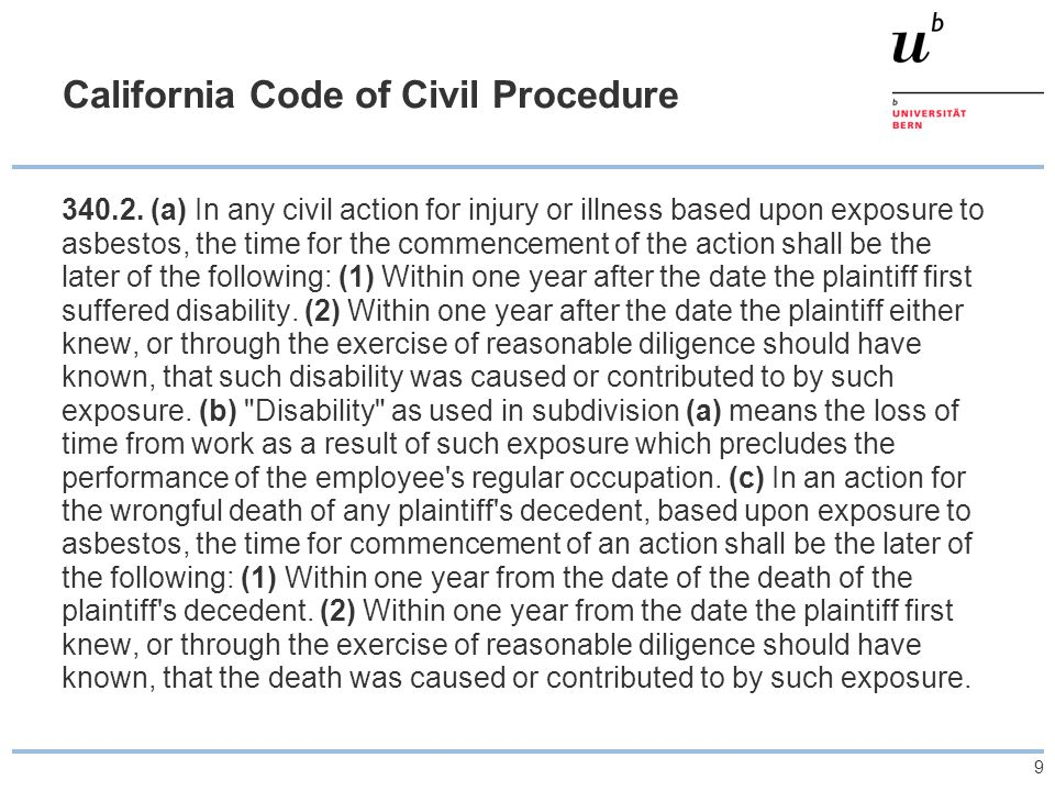 9 California Code of Civil Procedure 340.2. (a) In any civil action for injury or illness based upon exposure to asbestos, the time for the commenceme