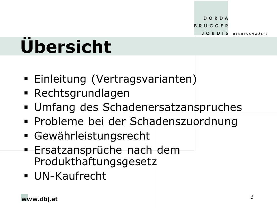 www.dbj.at 3 Übersicht Einleitung (Vertragsvarianten) Rechtsgrundlagen Umfang des Schadenersatzanspruches Probleme bei der Schadenszuordnung Gewährlei