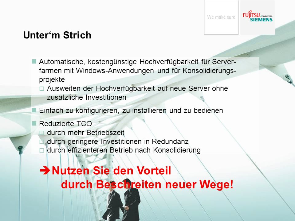 200707_R&M_TechnoSummit_x10sure.ppt René Hübel © Fujitsu Siemens Computers 2007 All rights reserved 29 Unterm Strich Automatische, kostengünstige Hoch