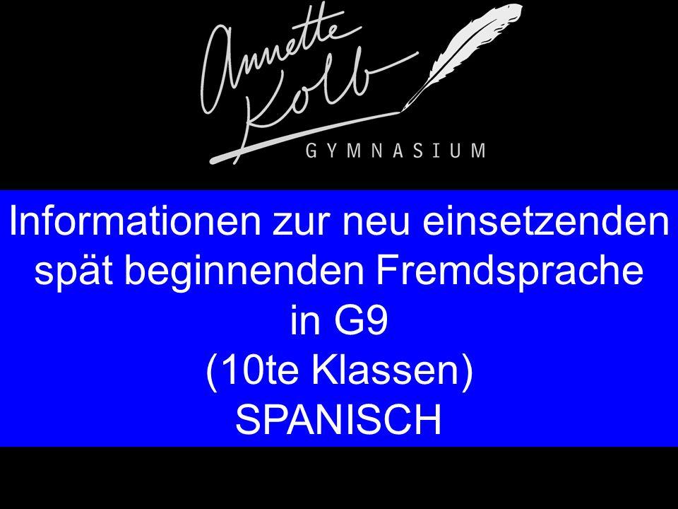 Spät beginnende Fremdsprache: Spanisch – G9 Belegungs- und Einbringungsverpflichtung in Jahrgangsstufe 11: 4 Wochenstunden (Ersatz 2.