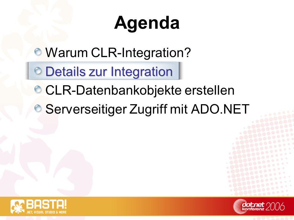 Agenda Warum CLR-Integration.