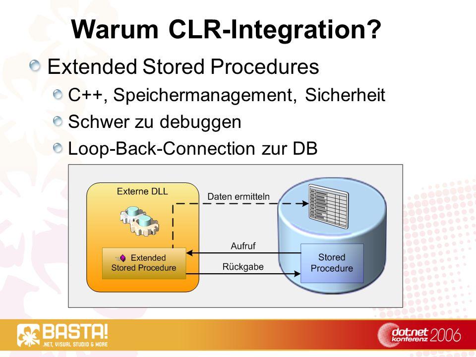 CLR-Datenbankobjekte erstellen CLR-Methoden werden mit Attributen gekennzeichnet SqlProcedure SqlFunction SqlUserDefinedAggregate SqlUserDefinedType SqlTrigger Enthalten zum Teil auch Laufzeitinformationen Für jede CLR-Methode wird ein Datenbankobjekt erstellt