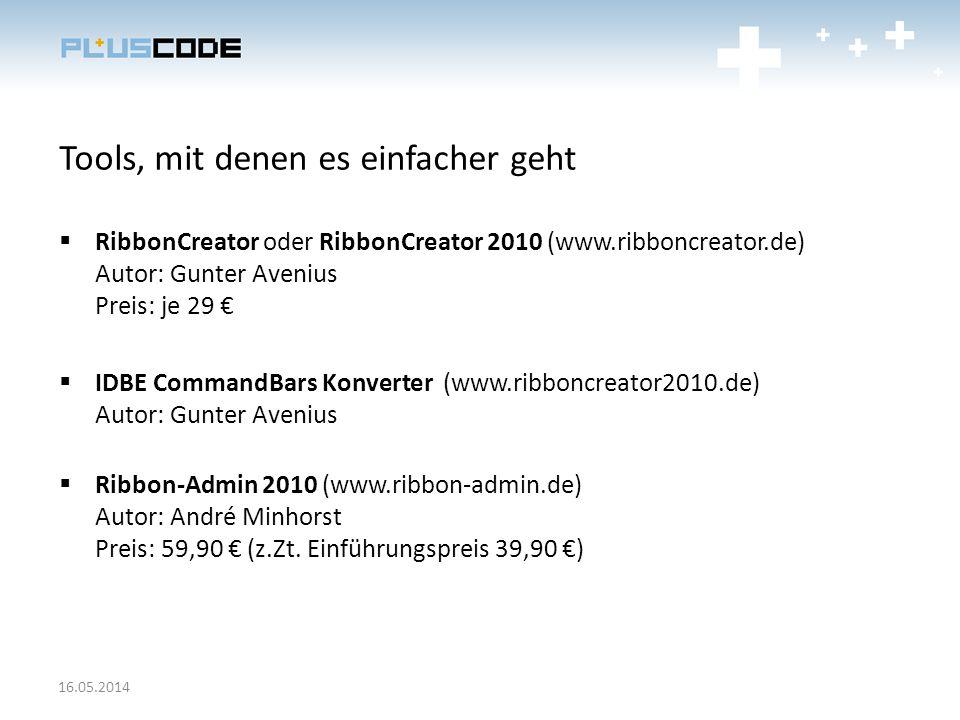 Tools, mit denen es einfacher geht RibbonCreator oder RibbonCreator 2010 (www.ribboncreator.de) Autor: Gunter Avenius Preis: je 29 IDBE CommandBars Ko