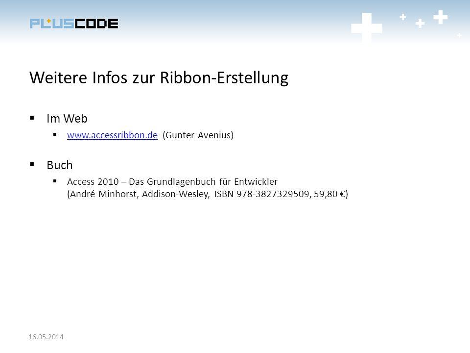 Weitere Infos zur Ribbon-Erstellung Im Web www.accessribbon.de (Gunter Avenius) www.accessribbon.de Buch Access 2010 – Das Grundlagenbuch für Entwickl