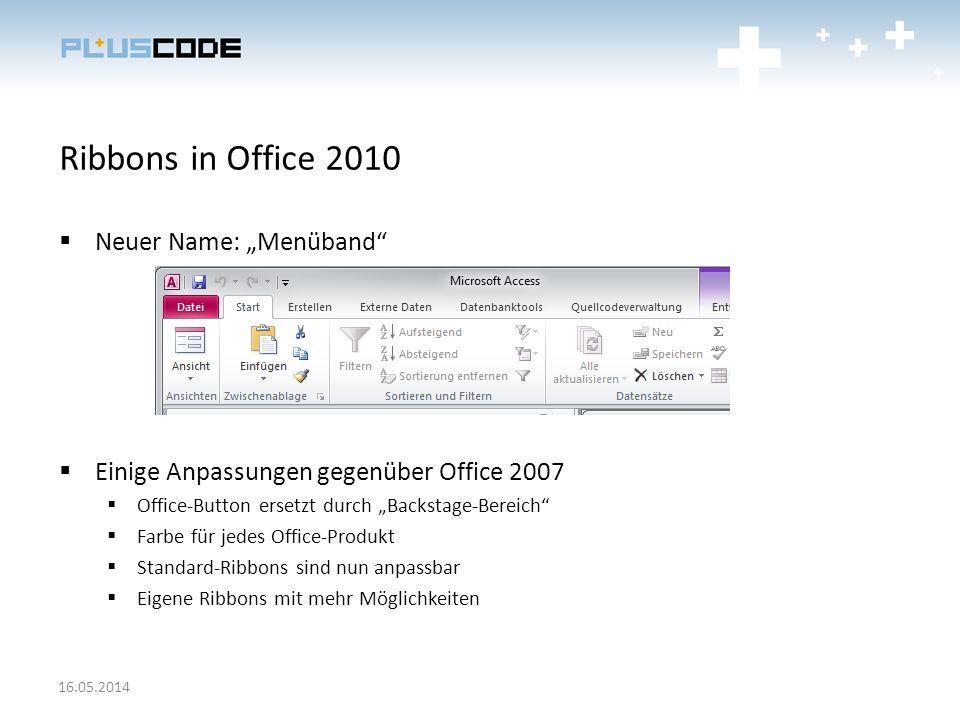 Ribbons in Office 2010 Neuer Name: Menüband Einige Anpassungen gegenüber Office 2007 Office-Button ersetzt durch Backstage-Bereich Farbe für jedes Off