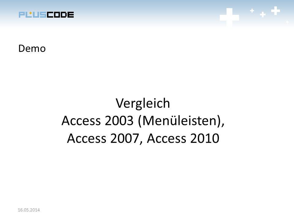 Demo Vergleich Access 2003 (Menüleisten), Access 2007, Access 2010 16.05.2014