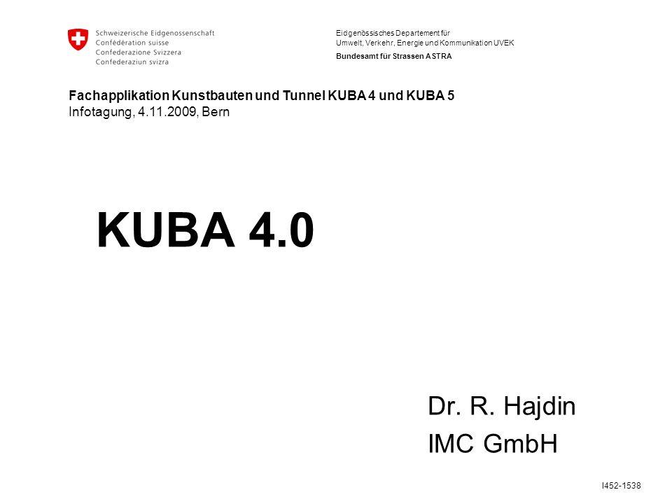 Eidgenössisches Departement für Umwelt, Verkehr, Energie und Kommunikation UVEK Bundesamt für Strassen ASTRA I452-1538 KUBA 4.0 Dr.