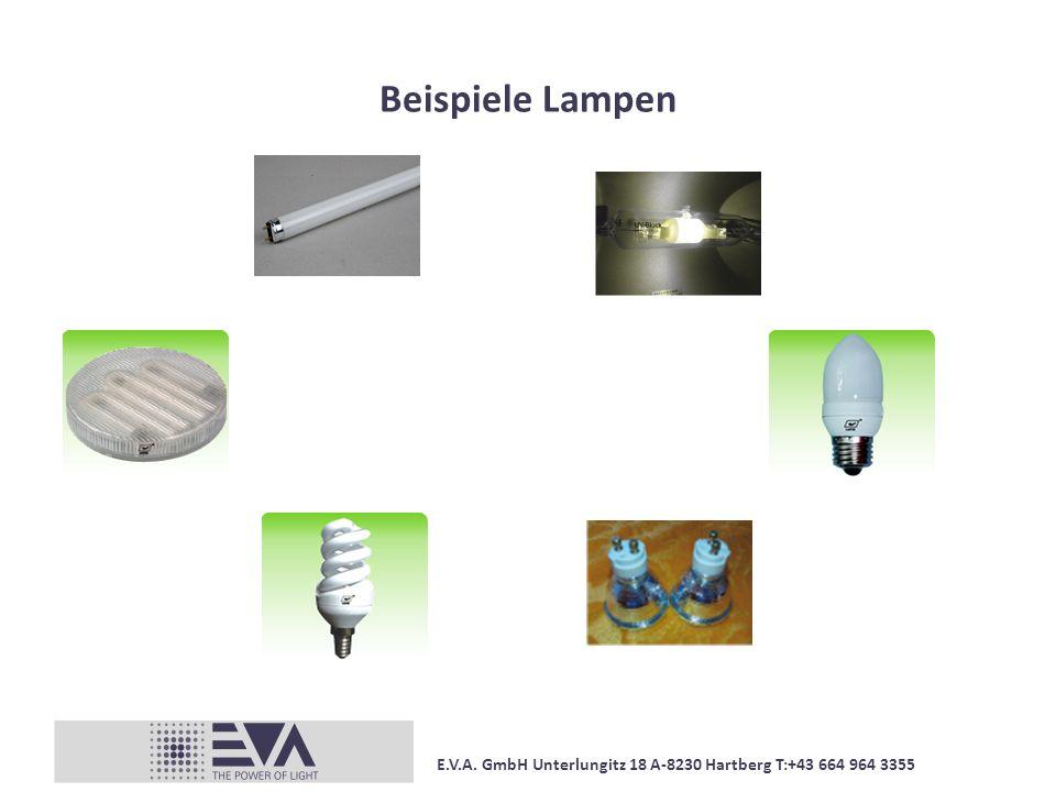 E.V.A. GmbH Unterlungitz 18 A-8230 Hartberg T:+43 664 964 3355 Beispiele LED-Lampen