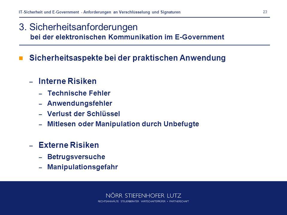 23 IT-Sicherheit und E-Government - Anforderungen an Verschlüsselung und Signaturen Sicherheitsaspekte bei der praktischen Anwendung – Interne Risiken