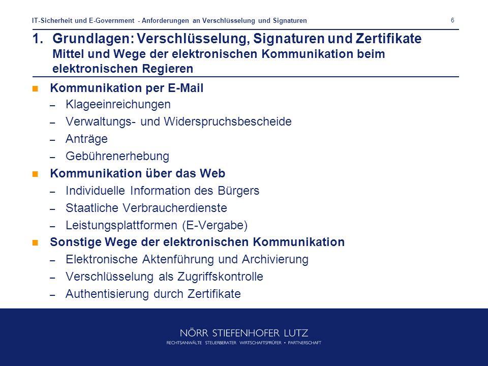 6 IT-Sicherheit und E-Government - Anforderungen an Verschlüsselung und Signaturen Kommunikation per E-Mail – Klageeinreichungen – Verwaltungs- und Wi
