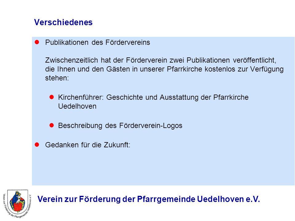 Verein zur Förderung der Pfarrgemeinde Uedelhoven e.V. Verschiedenes Publikationen des Fördervereins Zwischenzeitlich hat der Förderverein zwei Publik