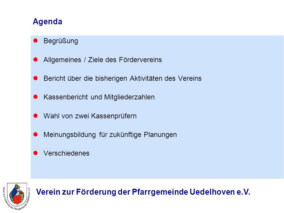 Agenda Begrüßung Allgemeines / Ziele des Fördervereins Bericht über die bisherigen Aktivitäten des Vereins Kassenbericht und Mitgliederzahlen Wahl von