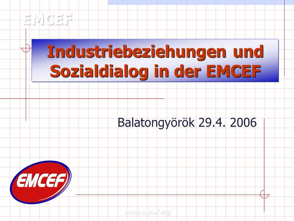 Industriebeziehungen und Sozialdialog in der EMCEF Balatongyörök 29.4. 2006