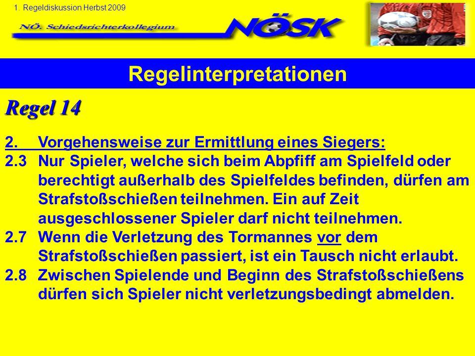 Schwerpunkte für Saison 2009/2010 1. Regeldiskussion Herbst 2009
