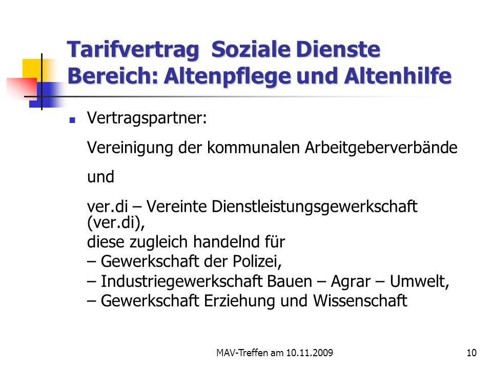 MAV-Treffen am 10.11.200910 Tarifvertrag Soziale Dienste Bereich: Altenpflege und Altenhilfe Vertragspartner: Vereinigung der kommunalen Arbeitgeberve