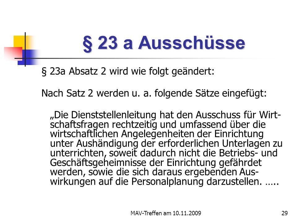 MAV-Treffen am 10.11.200929 § 23 a Ausschüsse § 23a Absatz 2 wird wie folgt geändert: Nach Satz 2 werden u. a. folgende Sätze eingefügt: Die Dienstste