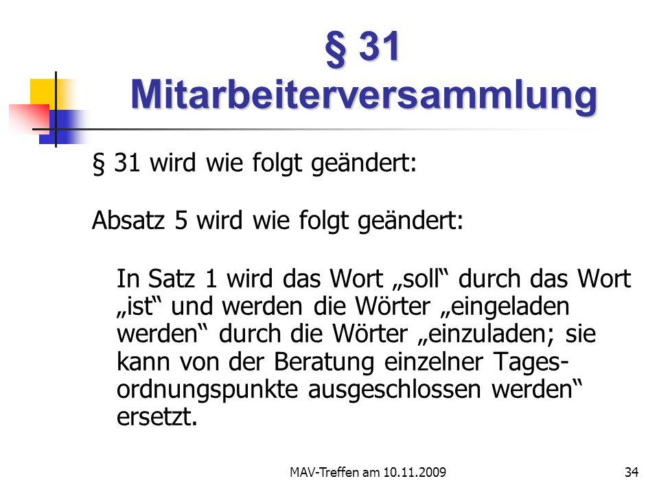 MAV-Treffen am 10.11.200934 § 31 Mitarbeiterversammlung § 31 wird wie folgt geändert: Absatz 5 wird wie folgt geändert: In Satz 1 wird das Wort soll d