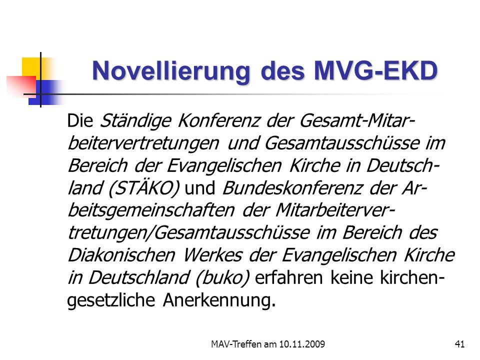 MAV-Treffen am 10.11.200941 Novellierung des MVG-EKD Die Ständige Konferenz der Gesamt-Mitar- beitervertretungen und Gesamtausschüsse im Bereich der Evangelischen Kirche in Deutsch- land (STÄKO) und Bundeskonferenz der Ar- beitsgemeinschaften der Mitarbeiterver- tretungen/Gesamtausschüsse im Bereich des Diakonischen Werkes der Evangelischen Kirche in Deutschland (buko) erfahren keine kirchen- gesetzliche Anerkennung.