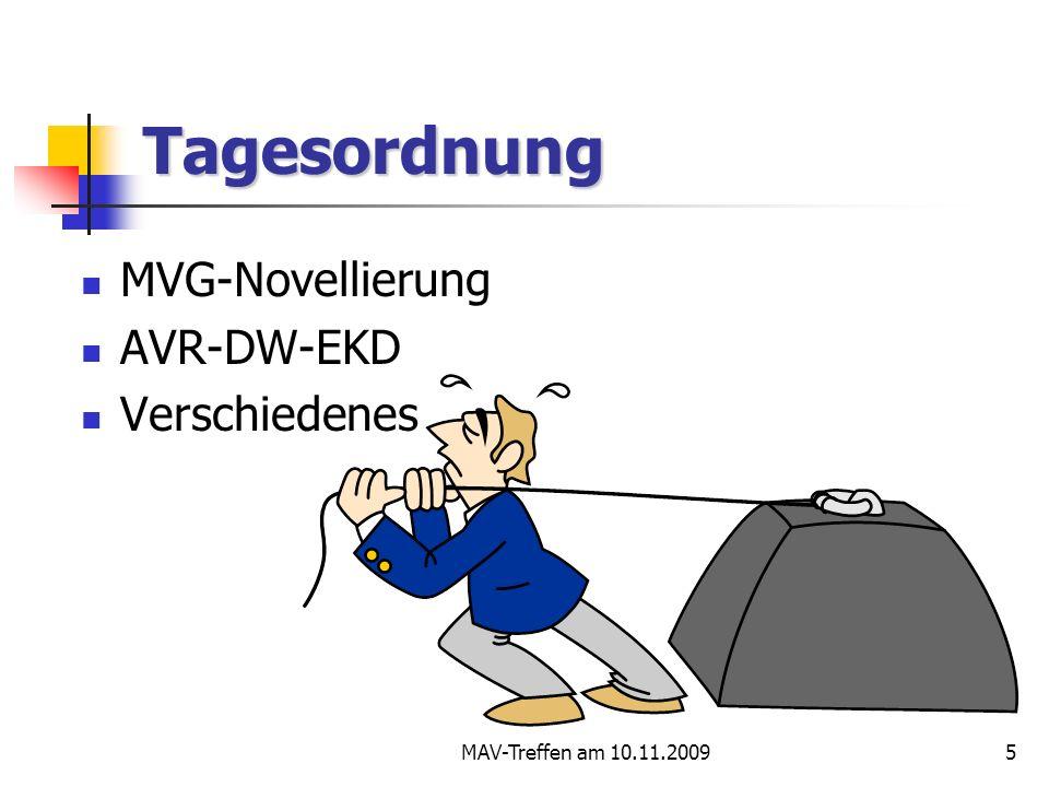 MAV-Treffen am 10.11.20095 Tagesordnung MVG-Novellierung AVR-DW-EKD Verschiedenes