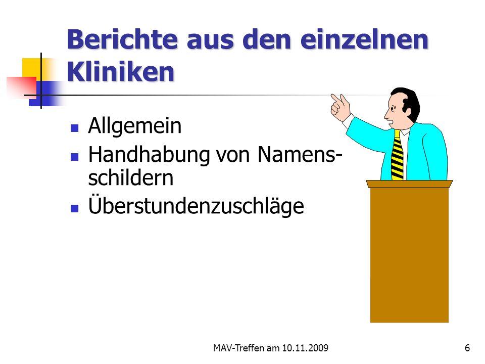 MAV-Treffen am 10.11.20096 Berichte aus den einzelnen Kliniken Allgemein Handhabung von Namens- schildern Überstundenzuschläge