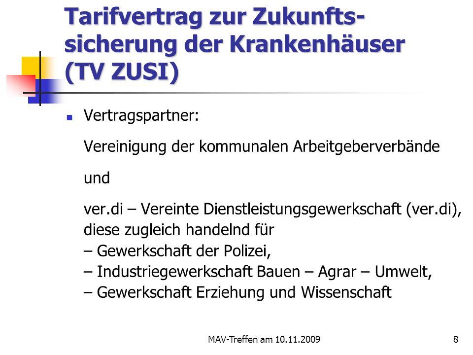MAV-Treffen am 10.11.20098 Tarifvertrag zur Zukunfts- sicherung der Krankenhäuser (TV ZUSI) Vertragspartner: Vereinigung der kommunalen Arbeitgeberver