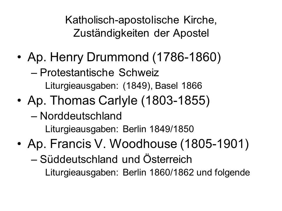 Katholisch-apostolische Kirche, Zuständigkeiten der Apostel Ap. Henry Drummond (1786-1860) –Protestantische Schweiz Liturgieausgaben: (1849), Basel 18